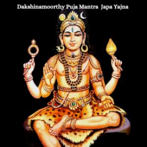 Dakshinamoorthy Puja, Mantra Japa and Yajna